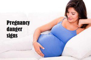 Pregnancy danger signs